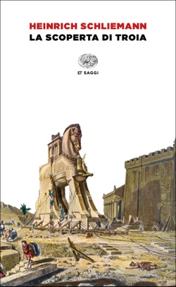 Copertina del libro La scoperta di Troia di Heinrich Schliemann