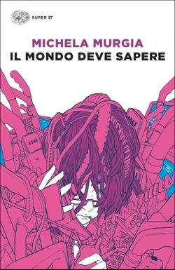 Copertina del libro Il mondo deve sapere di Michela Murgia