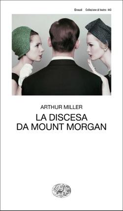 Copertina del libro La discesa da Mount Morgan di Arthur Miller