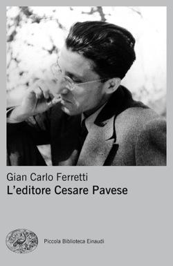 Copertina del libro L'editore Cesare Pavese di Gian Carlo Ferretti