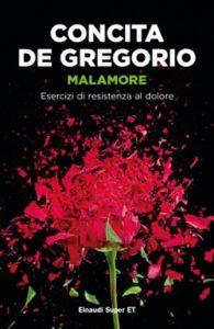 Copertina del libro Malamore di Concita De Gregorio