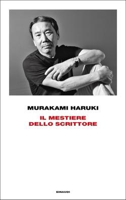 Copertina del libro Il mestiere dello scrittore di Murakami Haruki
