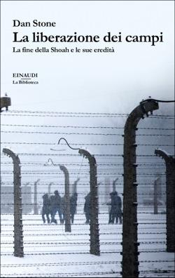 Copertina del libro La liberazione dei campi di Dan Stone