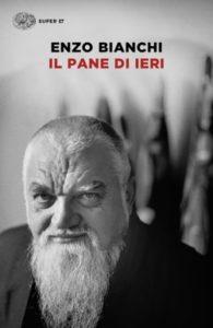 Copertina del libro Il pane di ieri di Enzo Bianchi
