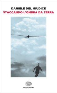 Copertina del libro Staccando l'ombra da terra di Daniele Del Giudice