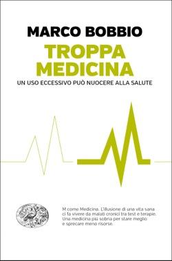 Copertina del libro Troppa medicina di Marco Bobbio
