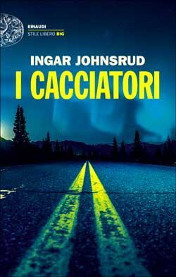 Copertina del libro I cacciatori di Ingar Johnsrud