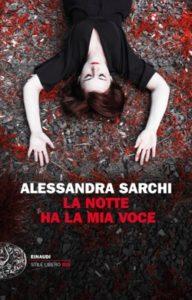Copertina del libro La notte ha la mia voce di Alessandra Sarchi