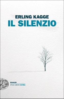 Copertina del libro Il silenzio di Erling Kagge