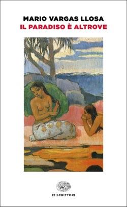 Copertina del libro Il Paradiso è altrove di Mario Vargas Llosa