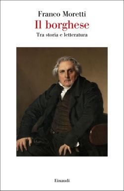 Copertina del libro Il borghese di Franco Moretti