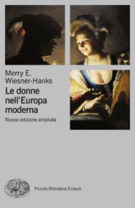 Copertina del libro Le donne nell'Europa moderna di Merry E. Wiesner - Hanks