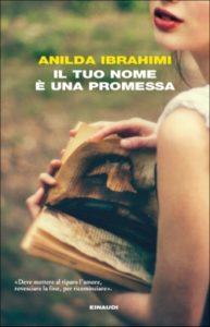 Copertina del libro Il tuo nome è una promessa di Anilda Ibrahimi