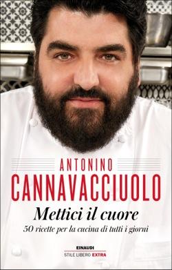 Copertina del libro Mettici il cuore di Antonino Cannavacciuolo