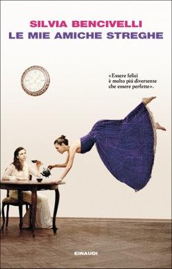 Copertina del libro Le mie amiche streghe di Silvia Bencivelli