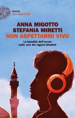 Copertina del libro Non aspettarmi vivo di Anna Migotto, Stefania Miretti