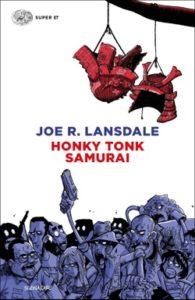 Copertina del libro Honky Tonk Samurai di Joe R. Lansdale