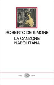 Copertina del libro La canzone napolitana di Roberto De Simone