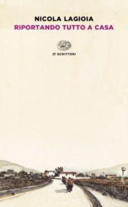 Copertina del libro Riportando tutto a casa di Nicola Lagioia