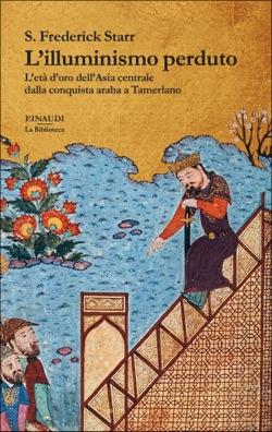 Copertina del libro L'illuminismo perduto di S. Frederick Starr