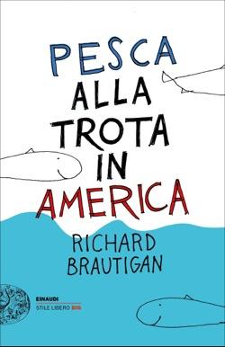Copertina del libro Pesca alla trota in America di Richard Brautigan