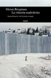Copertina del libro La vittoria maledetta di Ahron Bregman