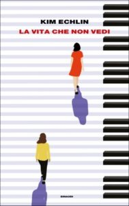 Copertina del libro La vita che non vedi di Kim Echlin