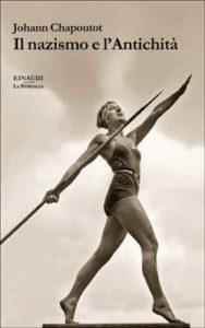 Copertina del libro Il nazismo e l'Antichità di Johann Chapoutot