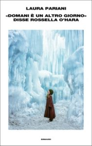 Copertina del libro «Domani è un altro giorno», disse Rossella O'Hara di Laura Pariani