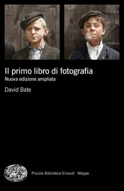 Copertina del libro Il primo libro di fotografia. di David Bate