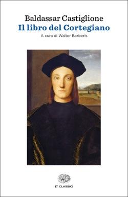 Copertina del libro Il libro del Cortegiano di Baldassar Castiglione