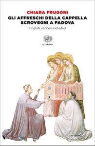 Copertina del libro Gli affreschi della Cappella Scrovegni a Padova di Chiara Frugoni