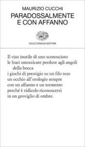 Copertina del libro Paradossalmente e con affanno di Maurizio Cucchi