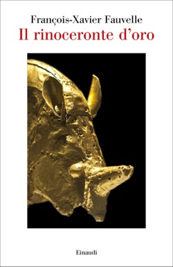 Copertina del libro Il rinoceronte d'oro di Francois-Xavier Fauvelle