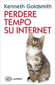 Copertina del libro Perdere tempo su internet di Kenneth Goldsmith