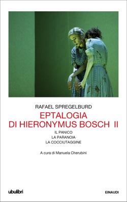 Copertina del libro Eptalogia di Hieronymus Bosch. Vol. II di Rafael Spregelburd