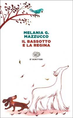 Copertina del libro Il bassotto e la Regina di Melania G. Mazzucco