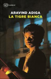 Copertina del libro La Tigre Bianca di Aravind Adiga