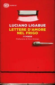 Copertina del libro Lettere d'amore nel frigo di Luciano Ligabue