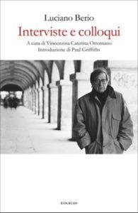 Copertina del libro Interviste e colloqui di Luciano Berio