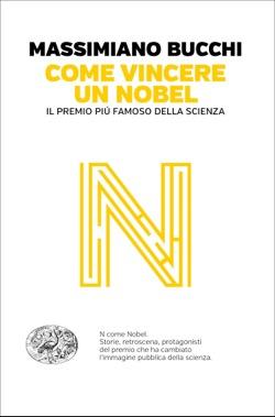 Copertina del libro Come vincere un Nobel di Massimiano Bucchi