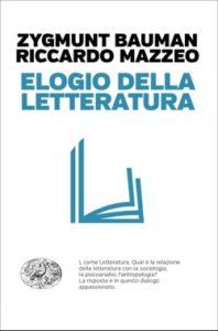 Copertina del libro Elogio della letteratura di Zygmunt Bauman, Riccardo Mazzeo