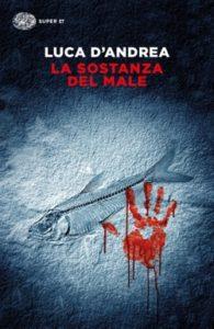 Copertina del libro La sostanza del male di Luca D'Andrea