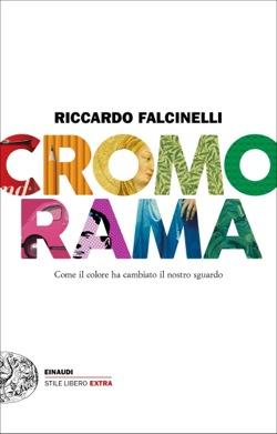 Copertina del libro Cromorama di Riccardo Falcinelli