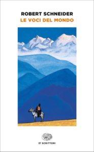 Copertina del libro Le voci del mondo di Robert Schneider