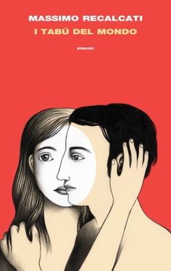Copertina del libro I tabù del mondo di Massimo Recalcati