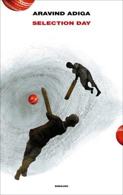 Copertina del libro Selection Day di Aravind Adiga