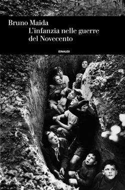 Copertina del libro L'infanzia nelle guerre del Novecento di Bruno Maida