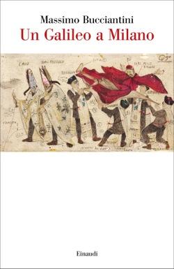 Copertina del libro Un Galileo a Milano di Massimo Bucciantini