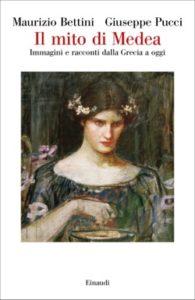 Copertina del libro Il mito di Medea di Maurizio Bettini, Giuseppe Pucci